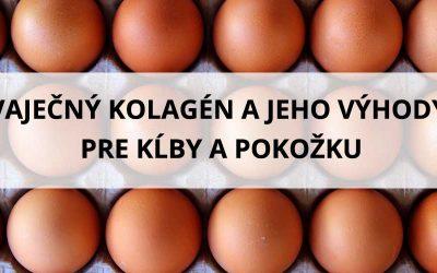 Vaječný kolagén a jeho výhody pre kĺby a pokožku